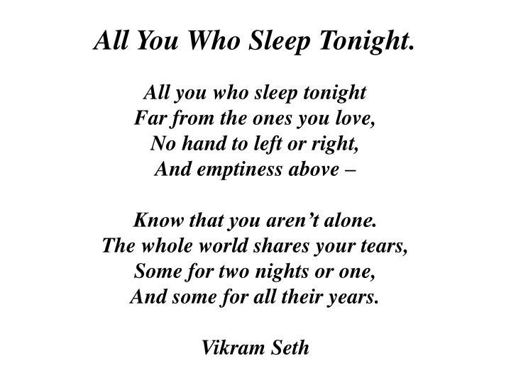 All You Who Sleep Tonight.
