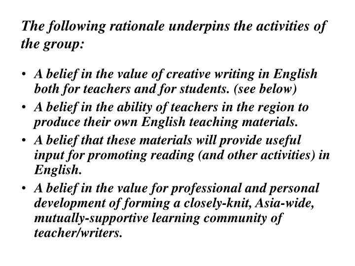 The following rationale underpins the activities of the group: