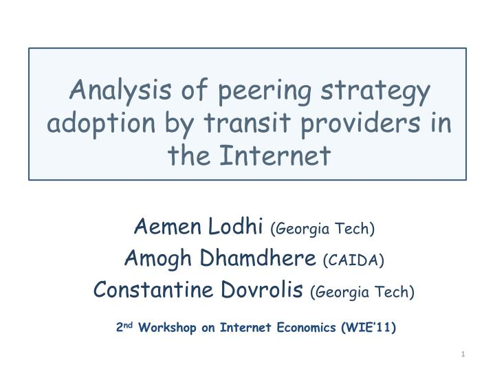 analysis of peering strategy adoption by transit providers in the internet n.