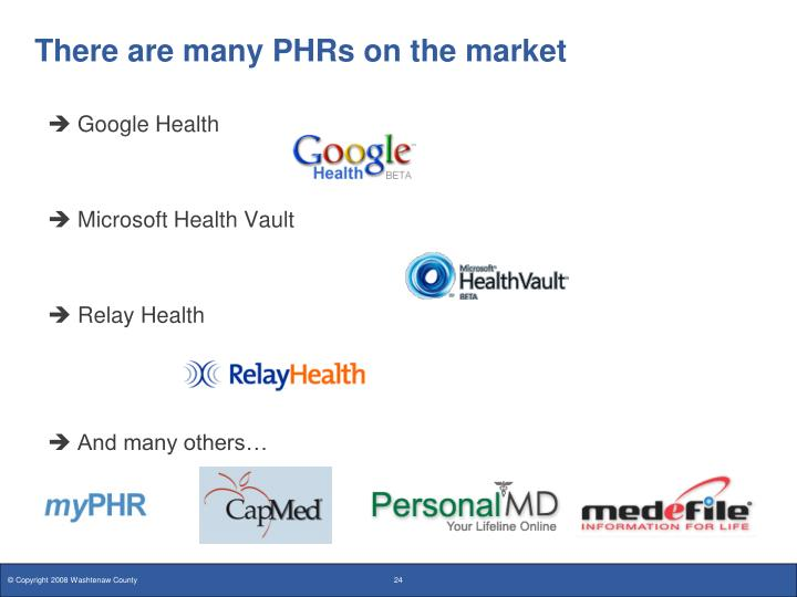 There are many PHRs on the market