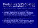 globalization and the npm two distinct movements coming together in our time