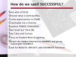 how do we spell successful