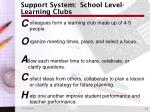 support system school level learning clubs
