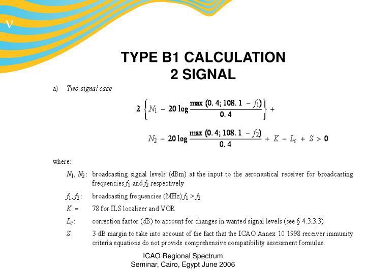 TYPE B1 CALCULATION