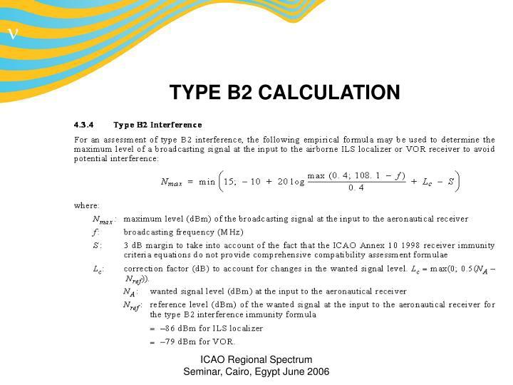 TYPE B2 CALCULATION