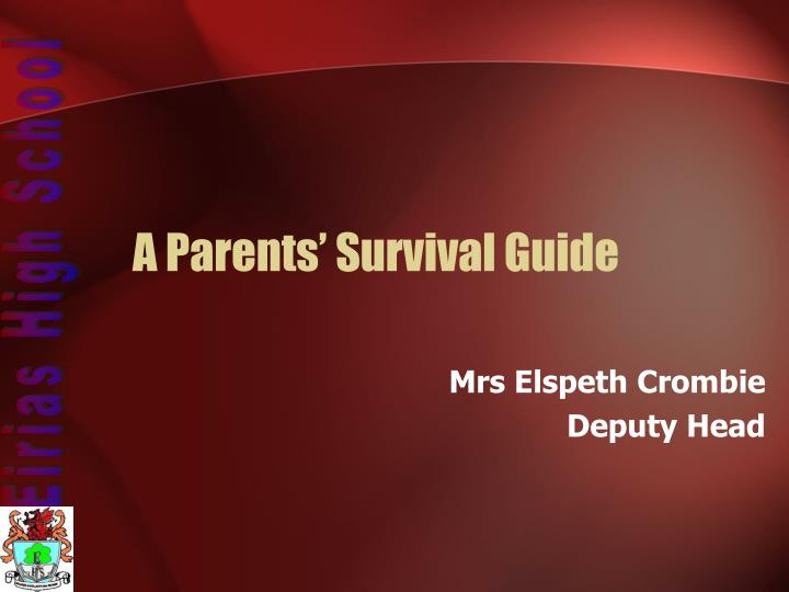 A Parents' Survival Guide