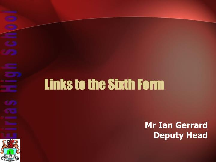 Links to the Sixth Form