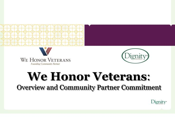 we honor veterans overview and community partner commitment n.