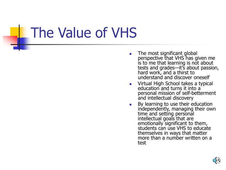 The Value of VHS