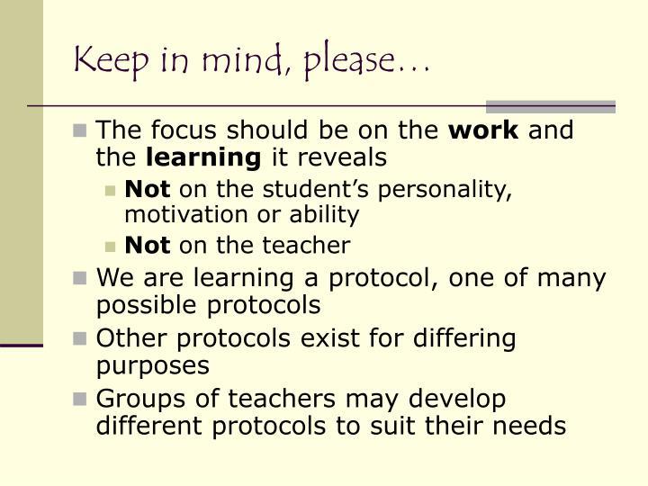 Keep in mind, please…