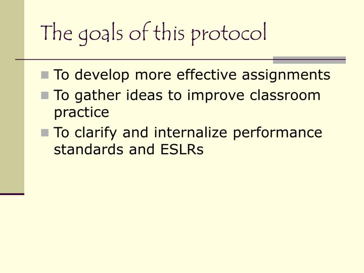 The goals of this protocol