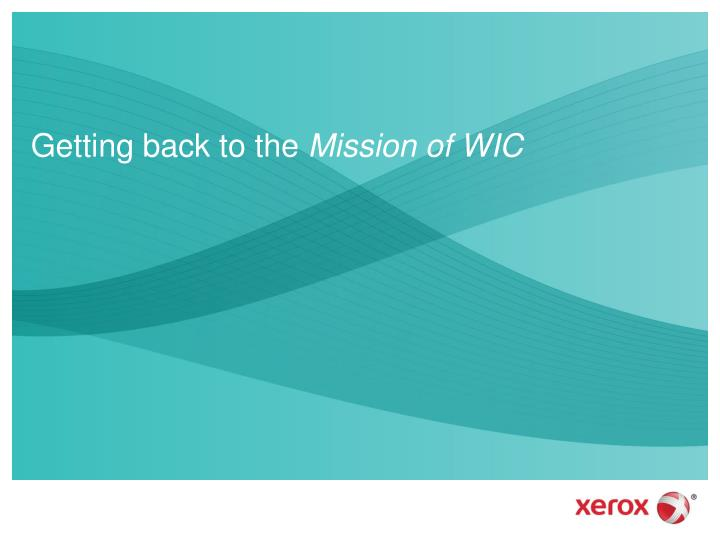 Getting back to the mission of wic