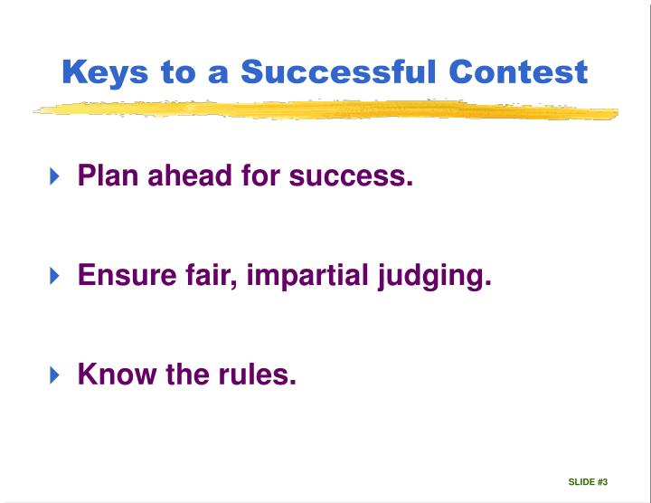 Keys to a successful contest