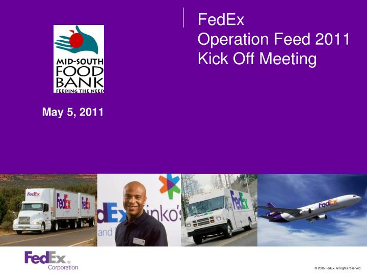 Fedex operation feed 2011 kick off meeting