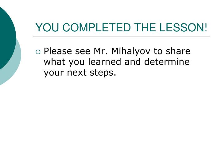 YOU COMPLETED THE LESSON!