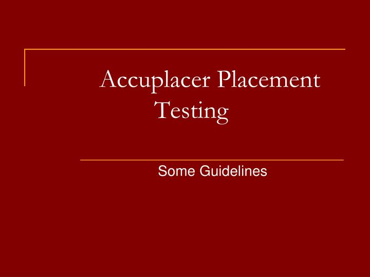 accuplacer placement testing n.