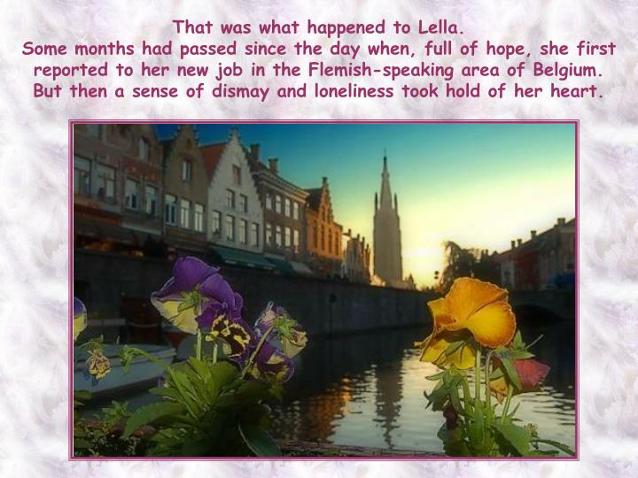 That was what happened to Lella.