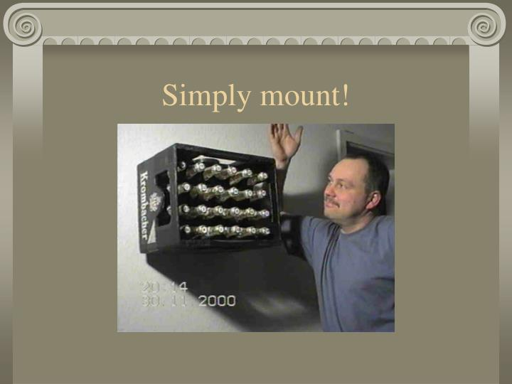 Simply mount!