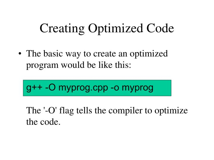 Creating Optimized Code