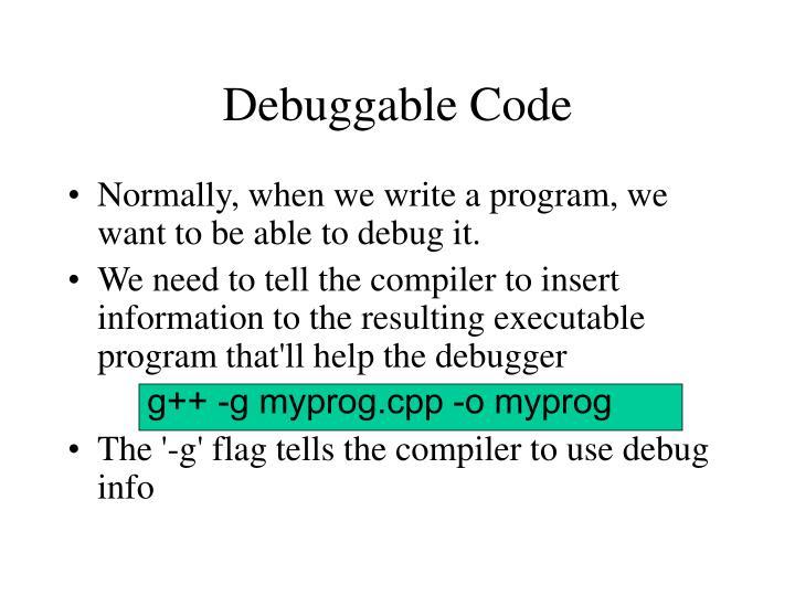 Debuggable Code