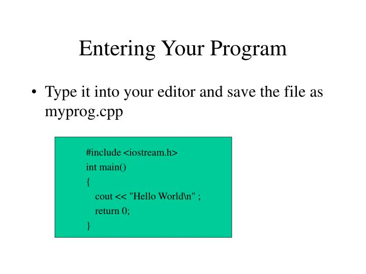 Entering Your Program