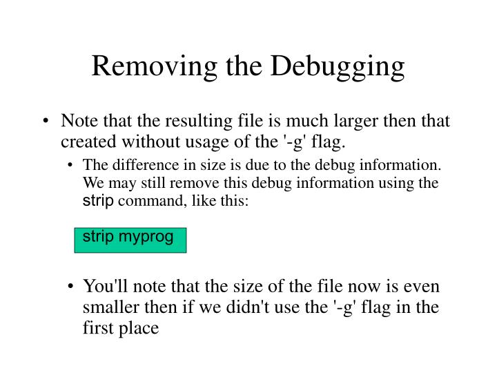 Removing the Debugging