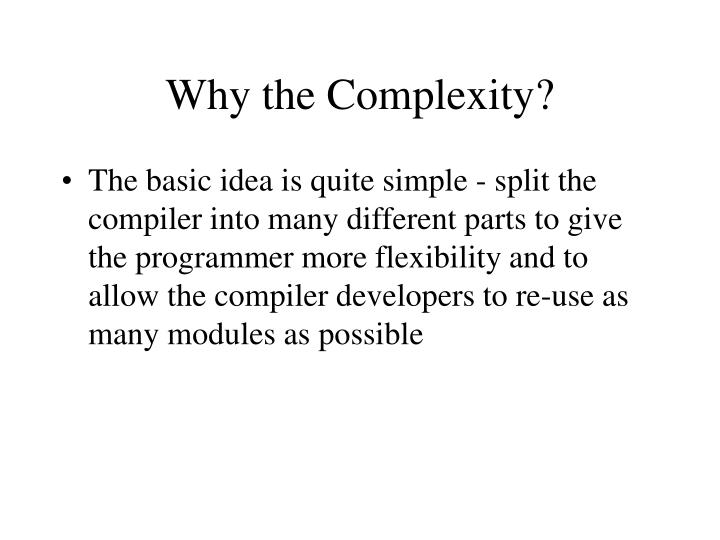 Why the Complexity?