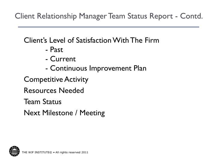 Client Relationship Manager Team Status Report - Contd.