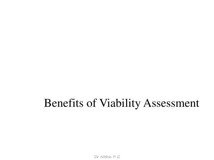 Benefits of Viability Assessment