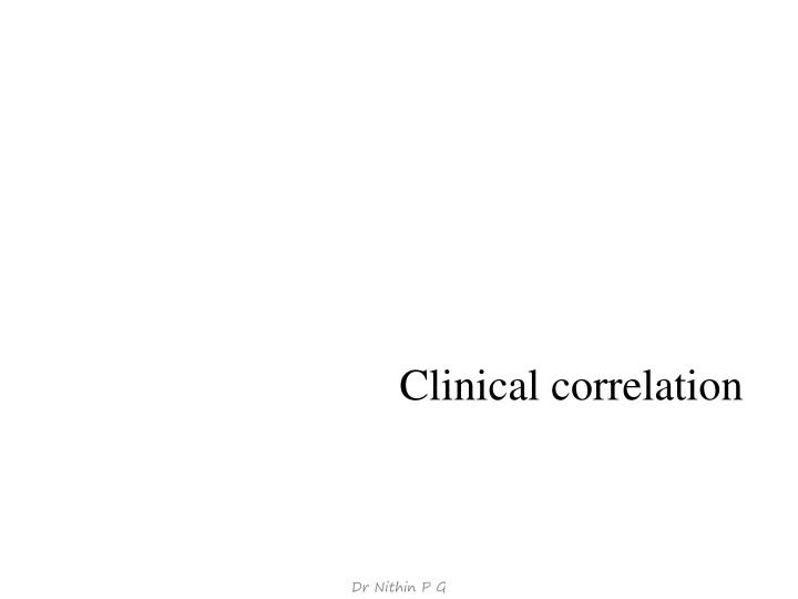 Clinical correlation