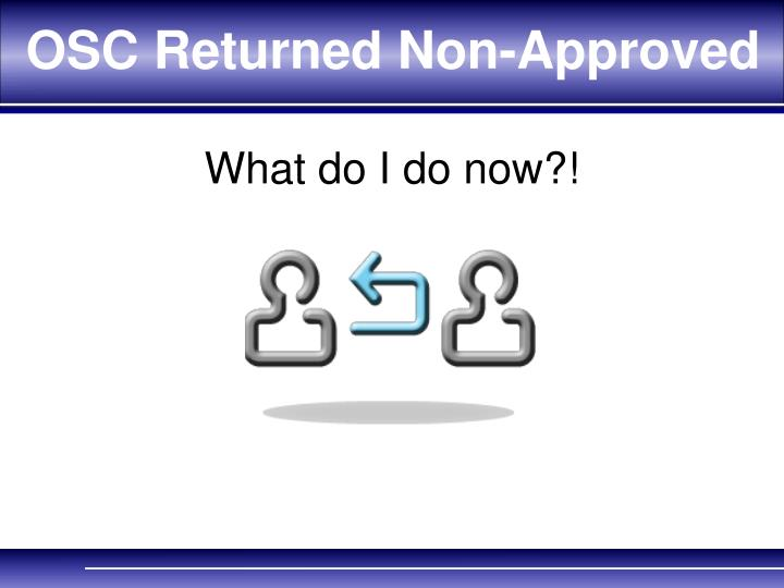 OSC Returned Non-Approved