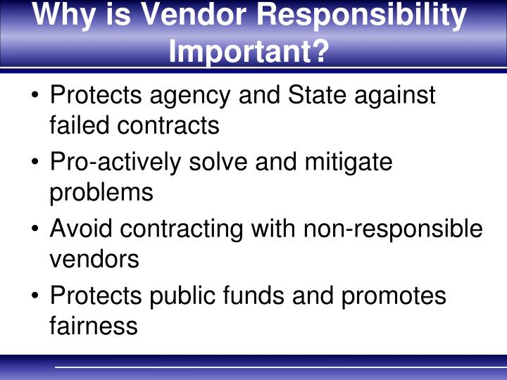 Why is vendor responsibility important
