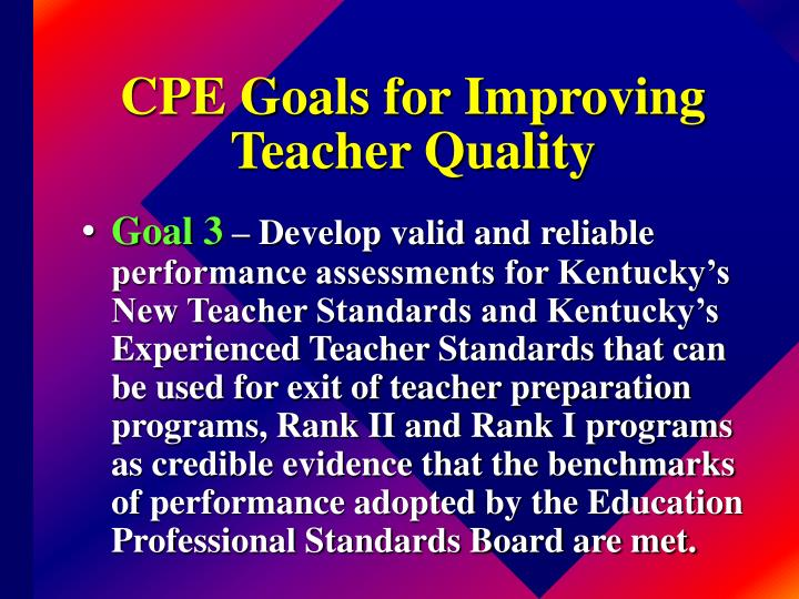 CPE Goals for Improving Teacher Quality