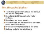 the misguided bailout