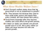 what about wealthy welfare states