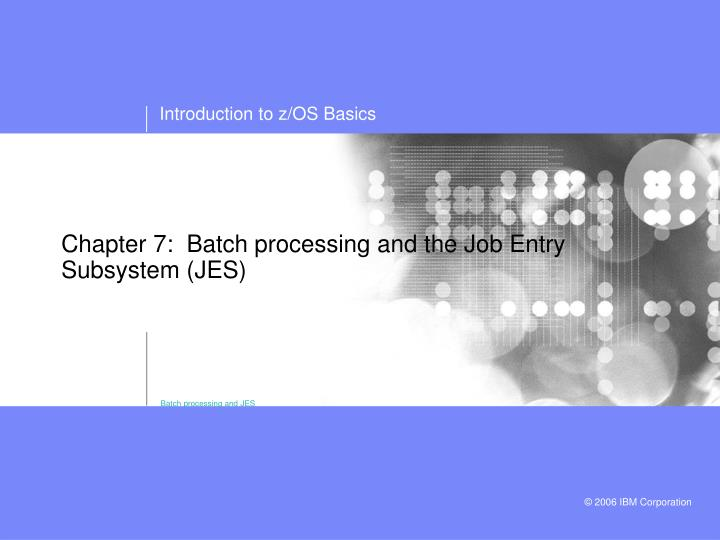 chapter 7 batch processing and the job entry subsystem jes n.