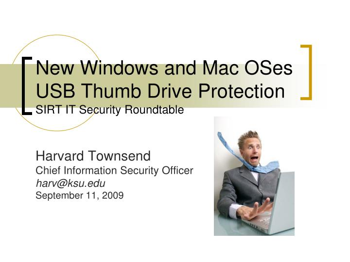 new windows and mac oses usb thumb drive protection sirt it security roundtable n.