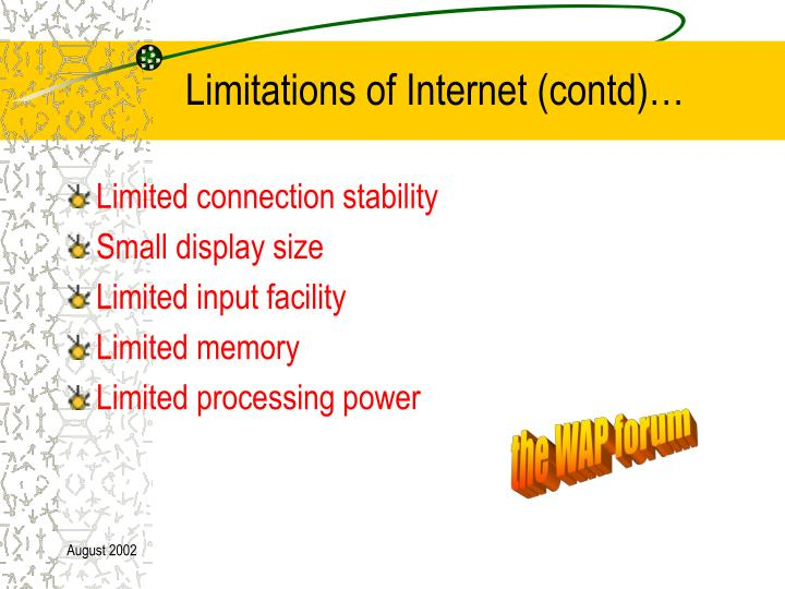 Limitations of Internet (contd)…