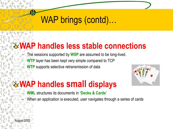 WAP brings (contd)…