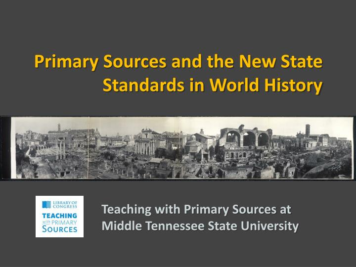 primary sources and the new state standards in world history n.