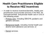 health care practitioners eligible to receive hez incentives