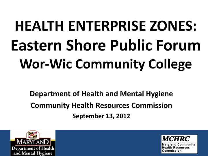 health enterprise zones eastern shore public forum wor wic community college n.