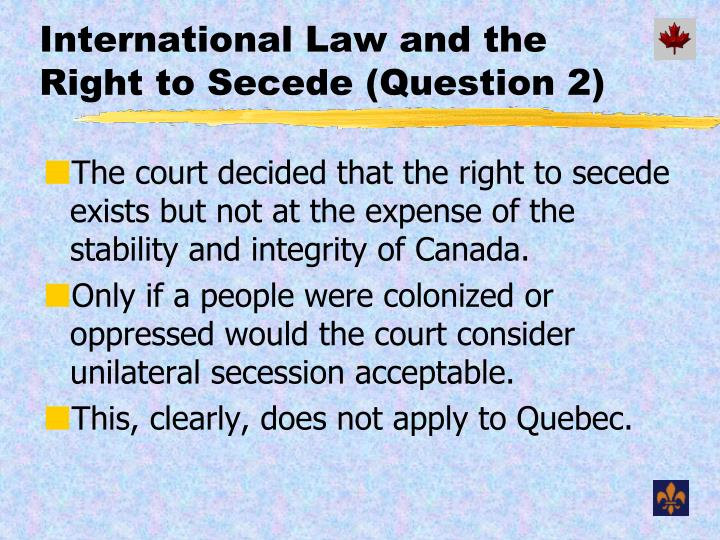 International Law and the Right to Secede (Question 2)