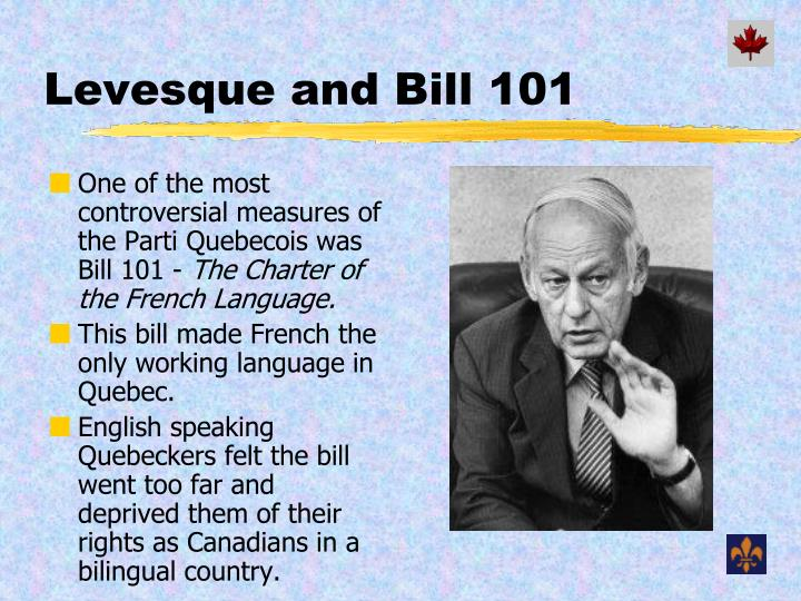 Levesque and Bill 101