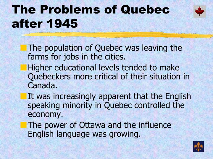 The problems of quebec after 1945
