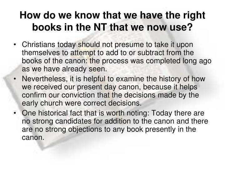 How do we know that we have the right books in the NT that we now use?