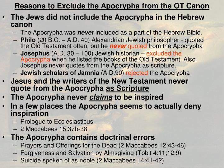 Reasons to Exclude the Apocrypha from the OT Canon