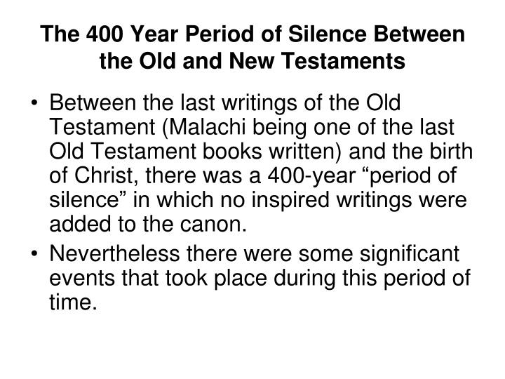 The 400 Year Period of Silence Between the Old and New Testaments