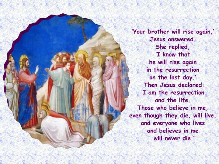 'Your brother will rise again,'