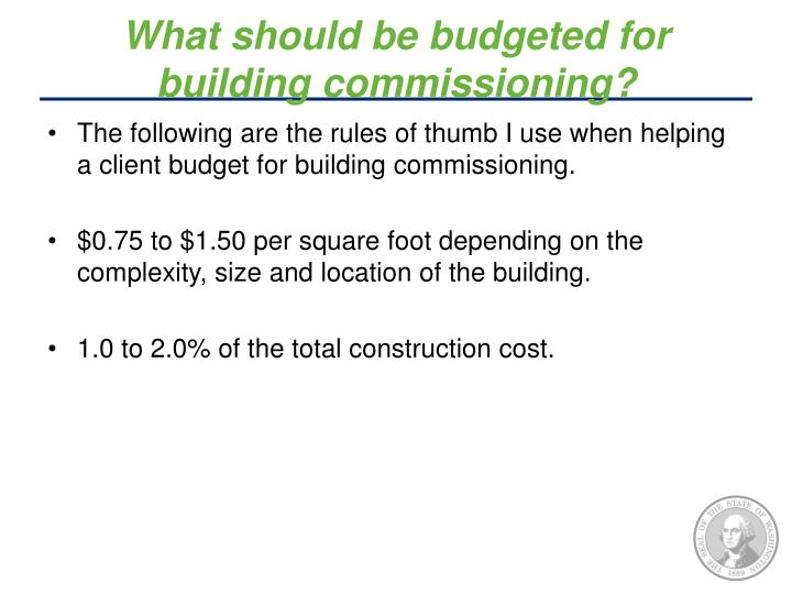 What should be budgeted for building commissioning?